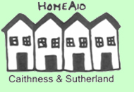 Welcome to HomeAid Caithness & Sutherland